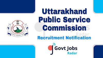 UKPSC recruitment notification 2019, govt jobs in Uttarakhand, govt jobs for graduate, govt jobs for engneers, uttarakhand govt jobs