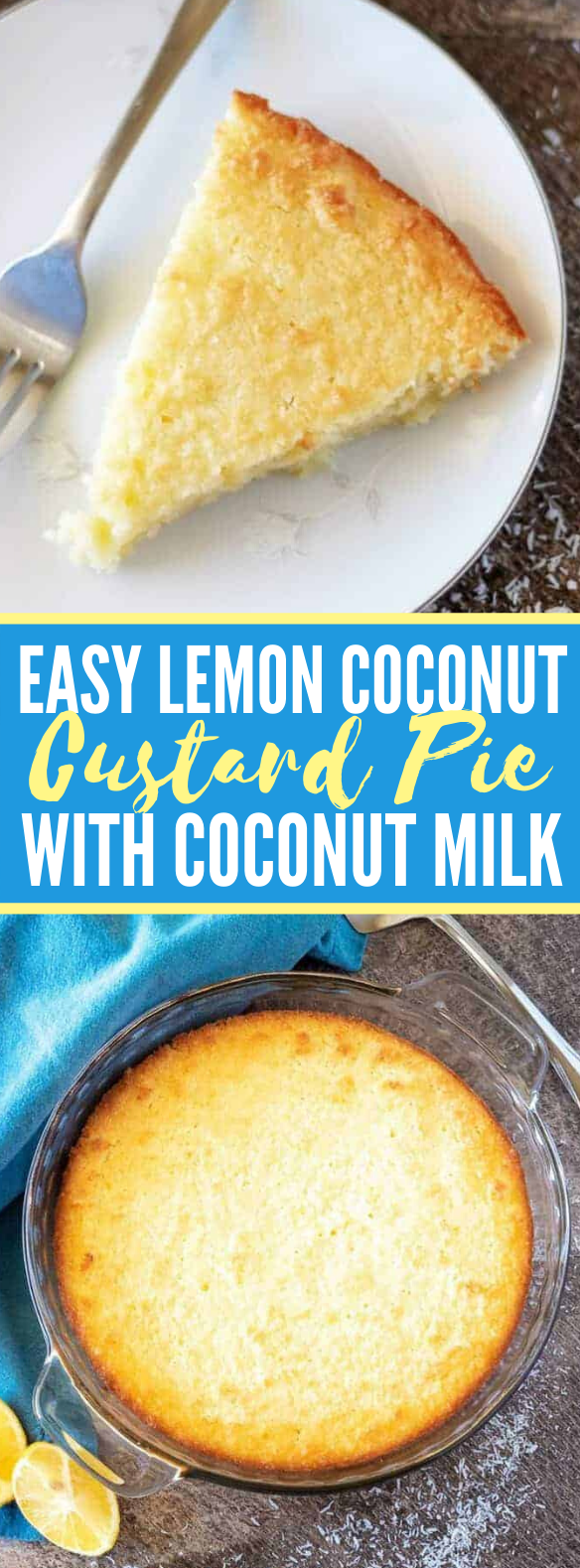 Easy Lemon Coconut Custard Pie with Coconut Milk #desserts #lowcarb