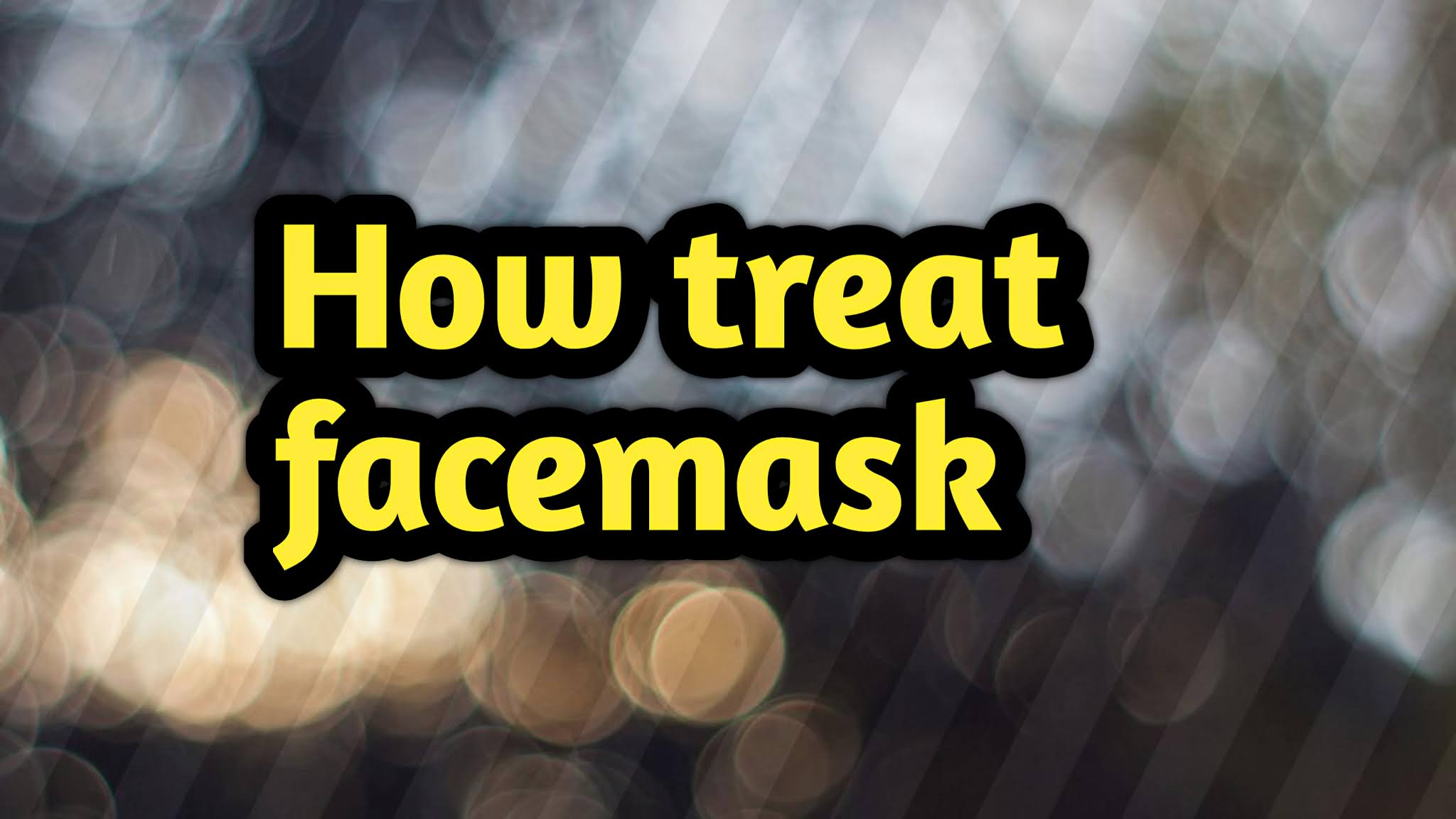 What is the best way to put on a face mask?How do you treat a face mask reaction?