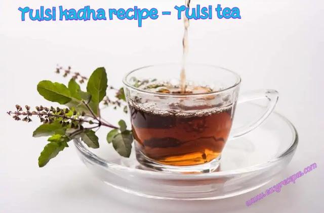 Tulsi kadha recipe - tulsi tea