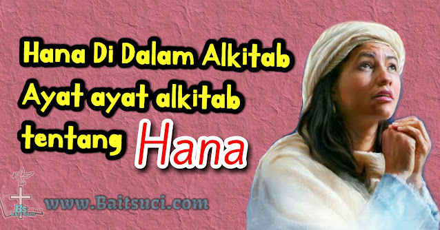 Hana Di Dalam Alkitab - Ayat ayat alkitab tentang Hana