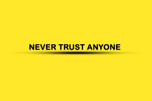 "A yellow background with an inscription ""Never Trust Anyone"" in black colour"