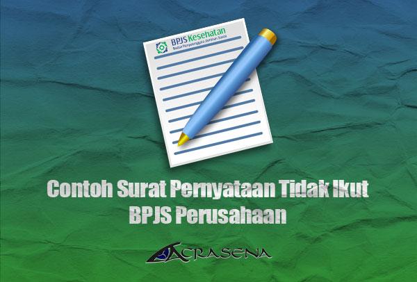 Contoh Surat Pernyataan Tidak Mengikuti BPJS Perusahaan