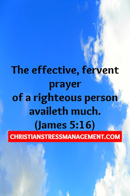 The effective, fervent prayer of a righteous person availeth much. (James 5:16)