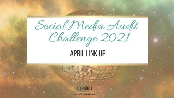 Social Media Audit Challenge 2021: April Link Up