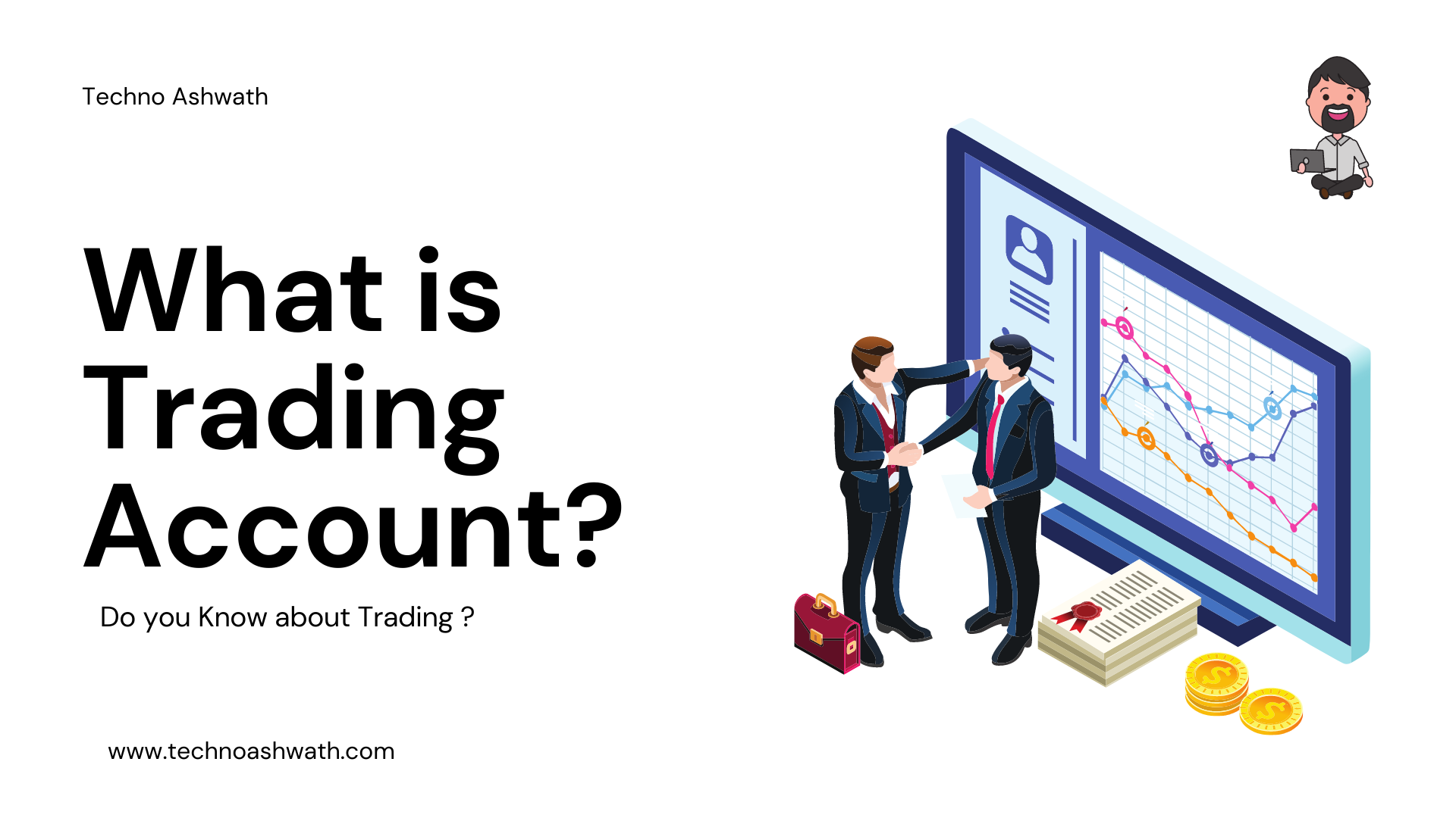What is Trading Account ? - Techno Ashwath