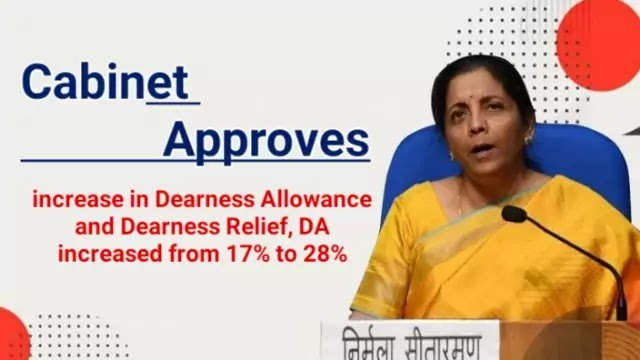 Cabinet approves increase in Dearness Allowance and Dearness Relief, DA increased from 17% to 28%   Daily Current Affairs Dose