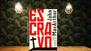 Resenha | Escravos: A verdade escondida sobre nossa identidade em Cristo – John MacArthur