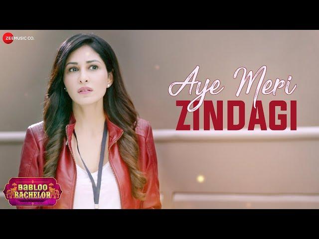 Aye Meri Zindagi Lyrics - PAPON - Babloo Bachelor