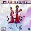 Lyta & Seyi Vibez – Different Conversation