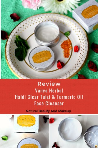 Vanya Herbal Haldi Clear Tulsi & Turmeric Oil  Face Cleanser Review