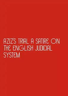 Aziz's trial a satire on the English judicial system