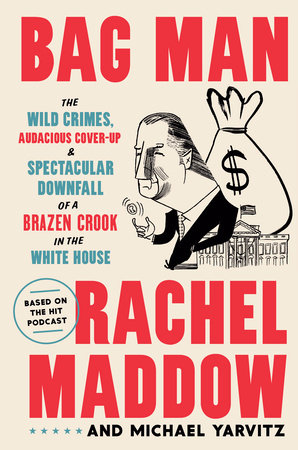Bag Man: The Wild Crimes, Audacious Cover-Up, and Spectacular Downfall of a Braz 2020