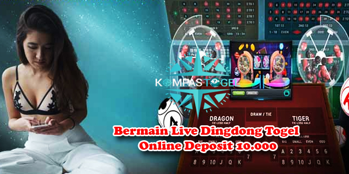 Bermain Live Dingdong Togel Online Deposit 10.000