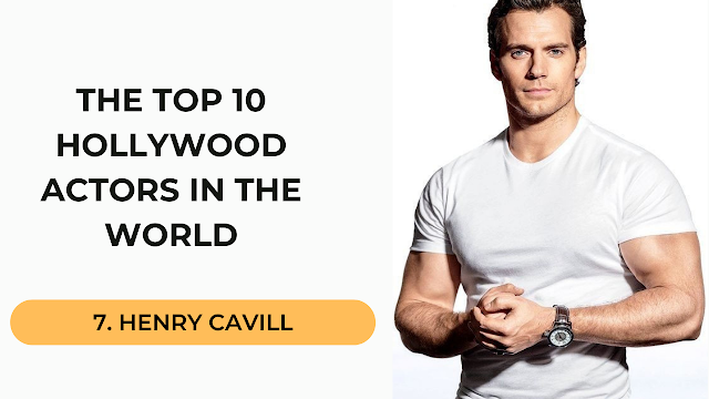 Henry cavill Top 10 Hollywood Actors in the World