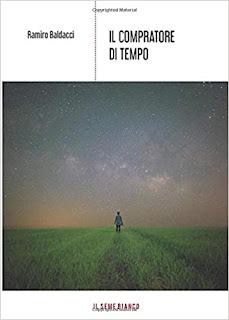 Il compratore di tempo di Ramiro Baldacci segnalazione www.libriandlego.blogspot.com