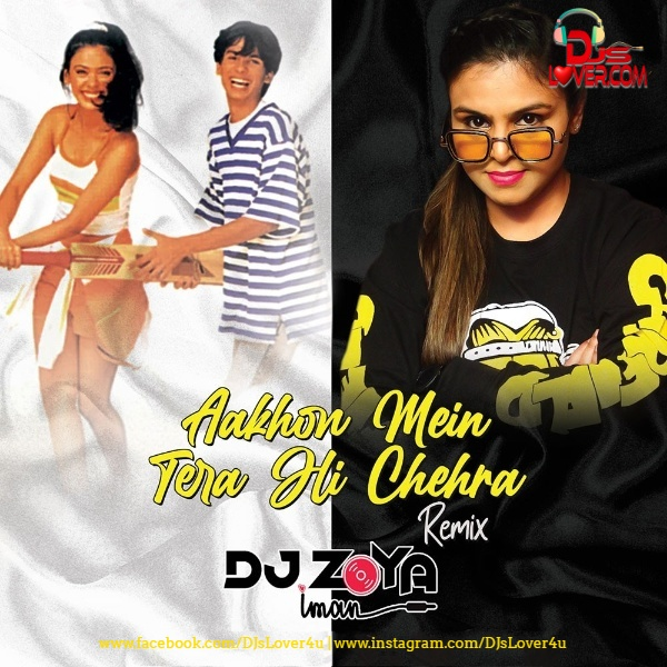 Aankhon Mein Tera Hi Chehra Remix DJ Zoya Iman