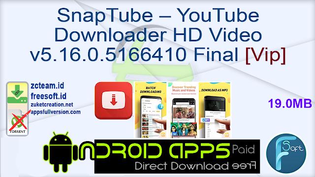 SnapTube – YouTube Downloader HD Video v5.16.0.5166410 Final [Vip] APK