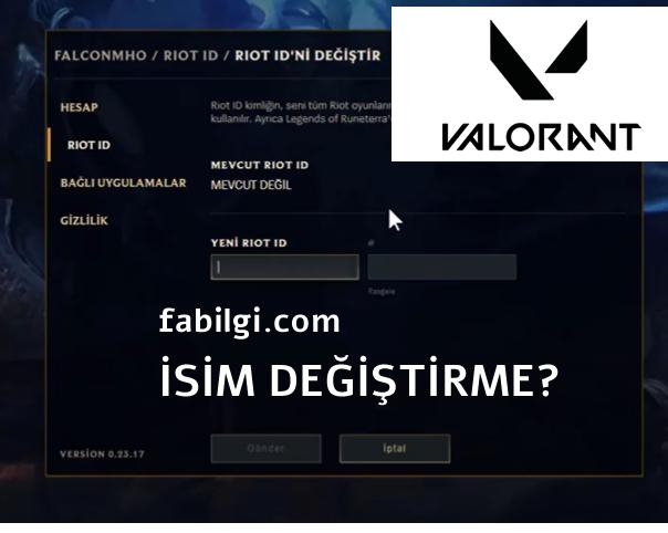 Valorant Oyuncu İsmini Değiştirme Nasıl Yapılır? %100 Yöntem