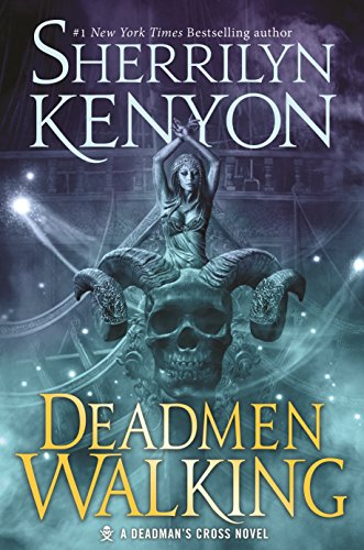 Deadmen Walking (Dark-Hunter: Deadman's Cross Trilogy) by Sherrilyn Kenyon (UF/PNR)