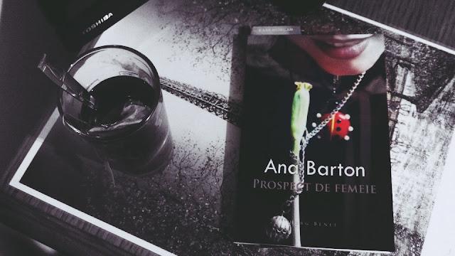 """Prospect de femeie"" de Ana Barton"