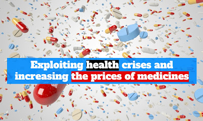 Exploiting health crises and increasing the prices of medicines