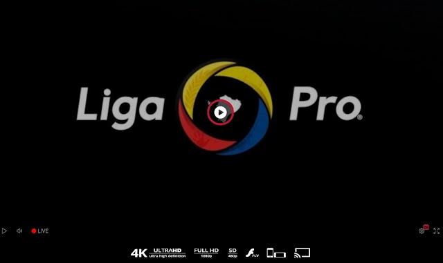 la Liga Pro en vivo en vivo