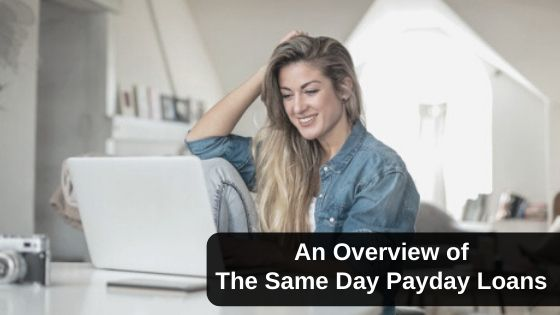 An Overview of The Same Day Payday Loans