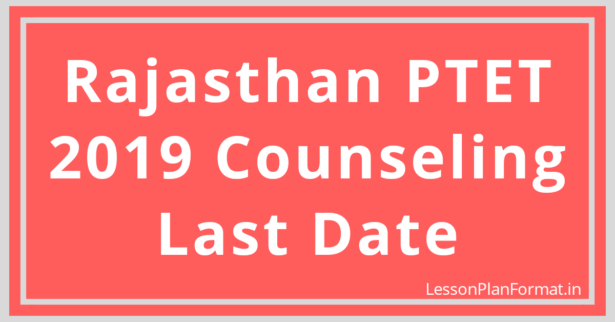 Rajasthan PTET 2019 Counseling Last Date