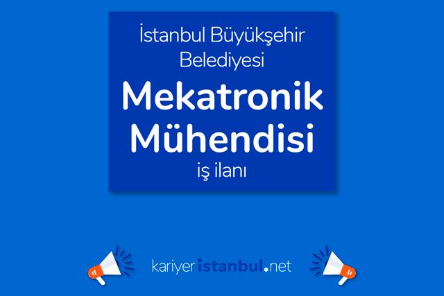 İstanbul Büyükşehir Belediyesi Metro İstanbul mekatronik mühendisi alımı yapacak. İBB Kariyer personel alımı şartları neler? Detaylar kariyeristanbul.net'te!