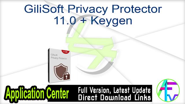 GiliSoft Privacy Protector 11.0 + Keygen