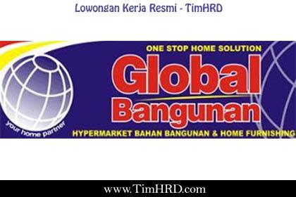 Lowongan Kerja Resmi PT. Global Bagunan Jaya Maret 2019