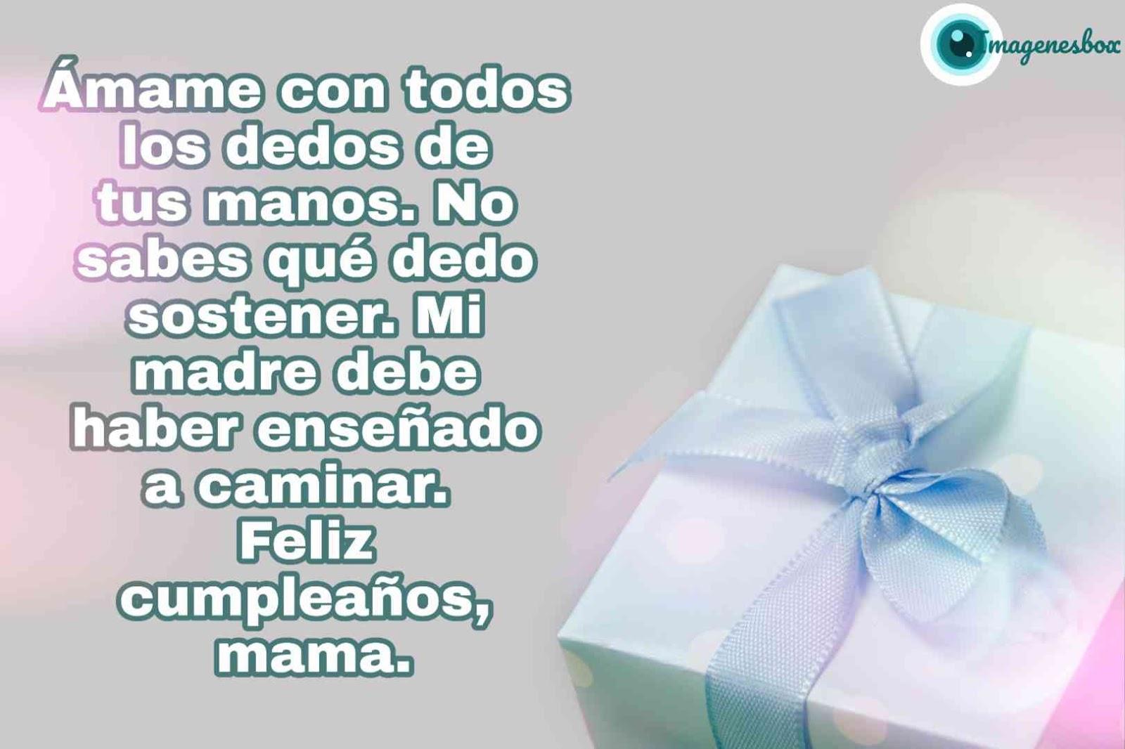 Feliz Cumpleaños Mama Frases Para Mama