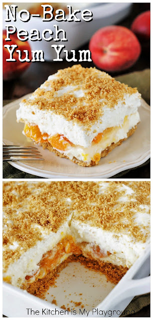 No-Bake Peach Yum Yum ~ A classic layered no-bake dessert with graham cracker crust and peach pie filling sandwiched between two fluffy, creamy layers. It's always a hit! www.thekitchenismyplayground.com