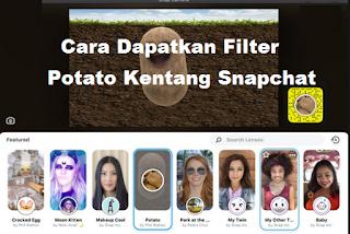 Cara Dapatkan Filter Potato Kentang Snapchat