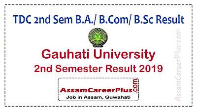 Gauhati University 2nd Sem result 2019, TDC BA/ BCom/ BSc 2nd Semester Result 2019