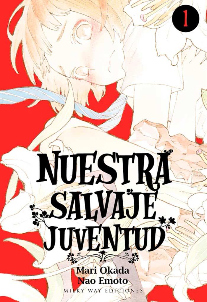 Nuestra Salvaje Juventud manga - Mari Okada y Nao Emoto - Milky Way Ediciones