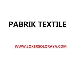 Loker Pegawai Pembantu Untuk Obat Textil dan Pegawai Wanita Serabutan Pabrik Textile di Solo