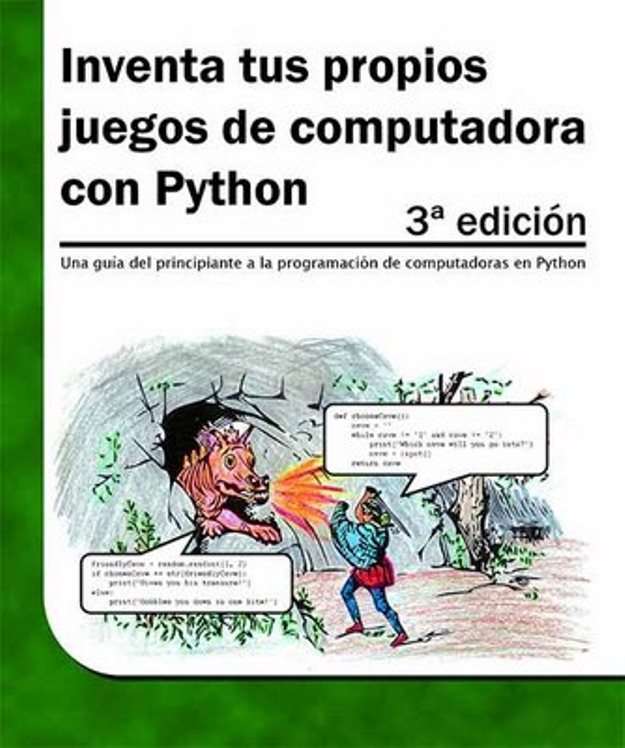 Inventa tus propios juegos de computadora con Python, 3ra Edición – Al Sweigart