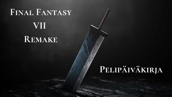 Final Fantasy VII Remake -päiväkirja osa 4