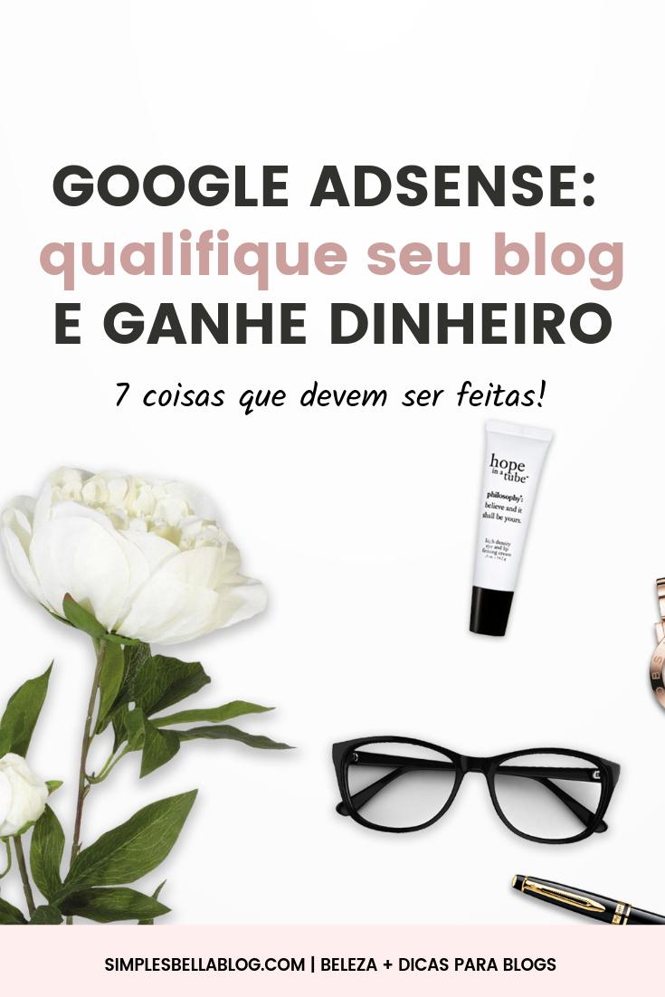 Como qualificar seu blog para o Google Adsense - 7 coisas que devem ser feitas!