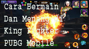 Cara Bermain Dan Menang di King Fighter PUBG Mobile 1