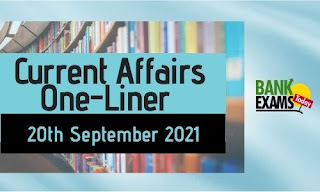 Current Affairs One-Liner: 20th September 2021