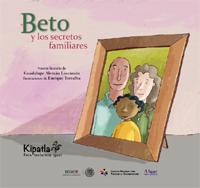Imagen del Libro de cuentos Beto y los secretos familiares.
