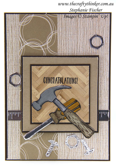 Nailed It, Masculine Card, House Warming card, #thecraftythinker, Stampin Up Australia Demonstrator, Stephanie Fischer, Sydney NSW