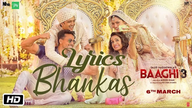 Bhankas Lyrics in Hindi & English - Baaghi 3 | Tiger S X Shraddha K