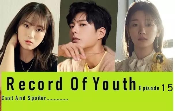 Record Of Youth Episode 15: Release Date, Cast, And Spoiler Netflix