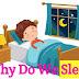 Sleep Science : Why Do We Sleep || हमें रात में नींद क्यों आने लगती है || scientific Facts- explained in hindi