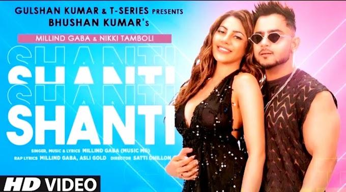 Shanti Song Lyrics - Milind Gaba, Nikki Tamboli