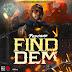 Music : Popcaan - Find Dem